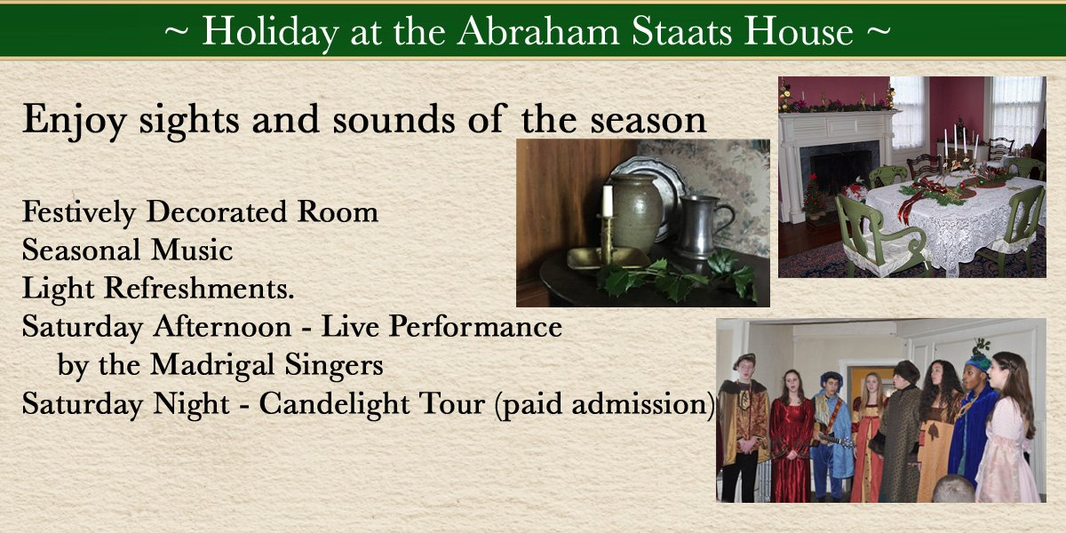 Holiday at the Abraham Staats House